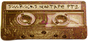 soulROCKS minitape pt2