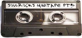 soulROCKS minitape pt3