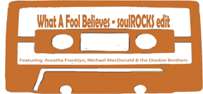 "Audio: JC/soulROCKS ""What A Fool Believes""(soulROCKS Edit)"
